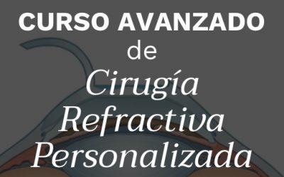 Curso Avanzado de Cirugía Refractiva Personalizada